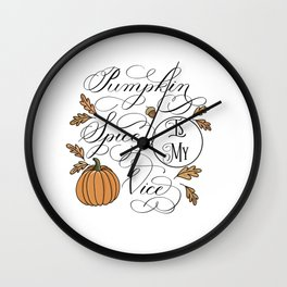 Pumpkin Spice is My Vice Wall Clock