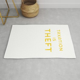 Taxation is Theft print Libertarian Anarcho Capitalism Rug