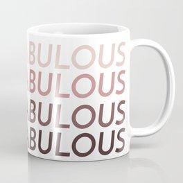 #Fabulous Coffee Mug