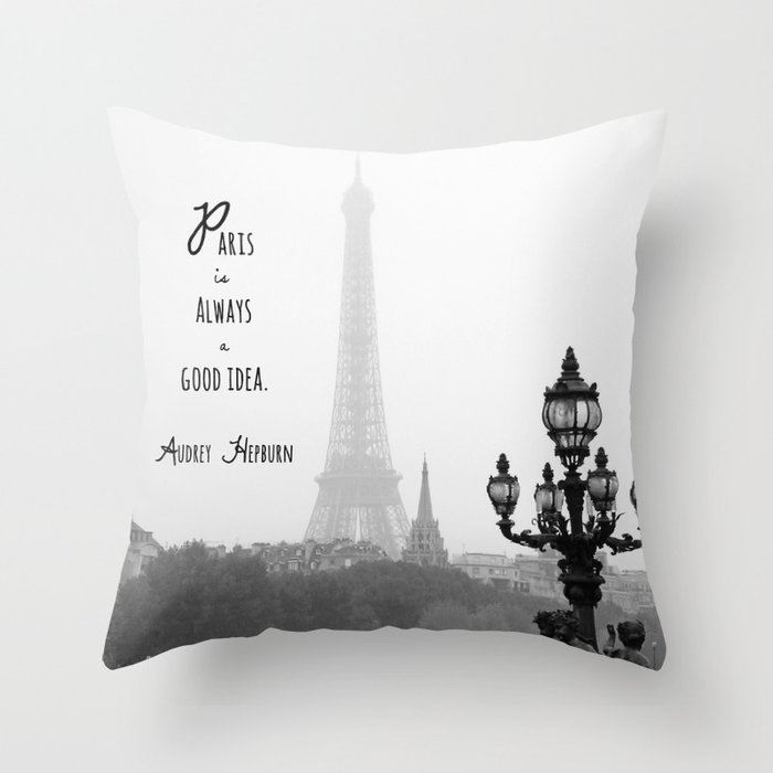 Paris Is Always A Good Idea Throw Pillow By Jillianschipper Society6