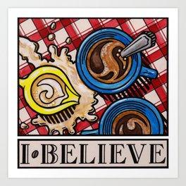 I.Believe|Coffee Art Print