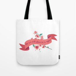 The sun will shine on us again Tote Bag