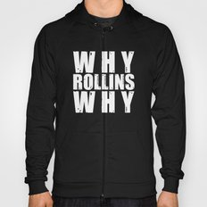 Why Rollins Why Hoody