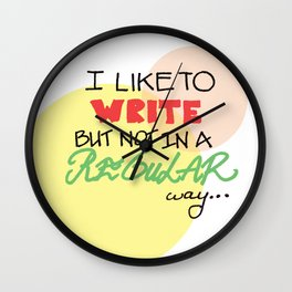 I like to Write, not in a Regular Way Wall Clock