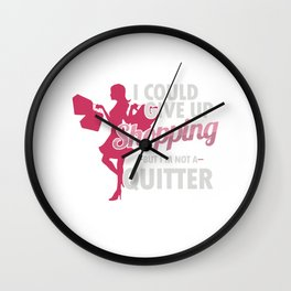 Shopaholic Shop Buying Black Friday I Could Give Up Shopping But I'm Not A Quitter Gift Wall Clock