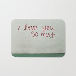 i love you so much. Bath Mat