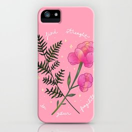 Find strength in your fragility iPhone Case