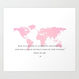 She is clothed in strength and dignity and she laughs without fear of her future. Prov 31:25 Art Print