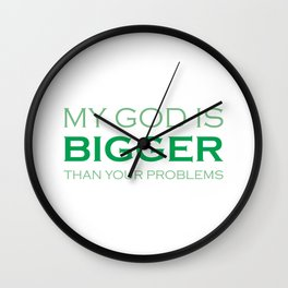 Christian,Bible Quote,God is bigger than your problems Wall Clock