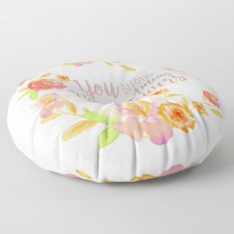 You belong among the wildflowers Floor Pillow