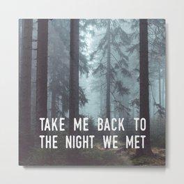 The Night We Met Metal Print