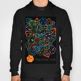 D&D (Dungeons and Dragons) - This is how I roll! Hoody