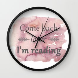 Come Back Later... Wall Clock
