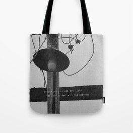 Before You Can See The Light Tote Bag