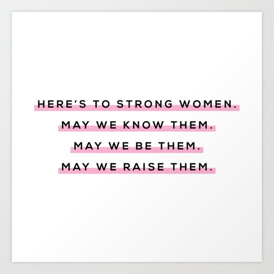Here's To Strong Women by tor_x2