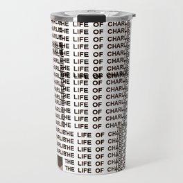 The Life Of Charlie Travel Mug