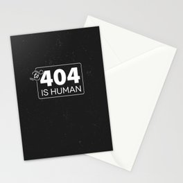 To 404 Is Human Stationery Cards
