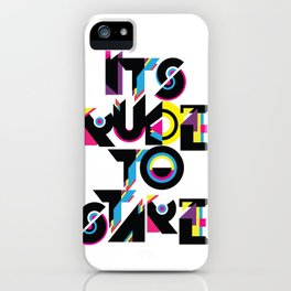 It's Rude To Stare iPhone Case