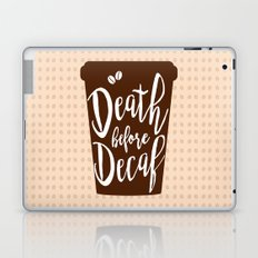 Death before Decaf - Coffee Laptop & iPad Skin