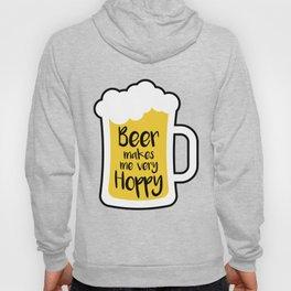 Beer Makes Me Hoppy Hoody