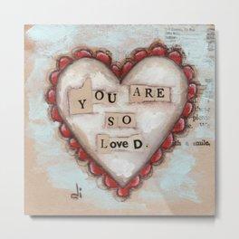 So Loved - by Diane Duda Metal Print
