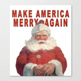 MAKE AMERICA MERRY AGAIN Canvas Print