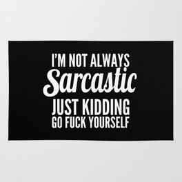 I'm Not Always Sarcastic Rug