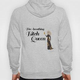 Fire-Breathing Bitch Queen Hoody