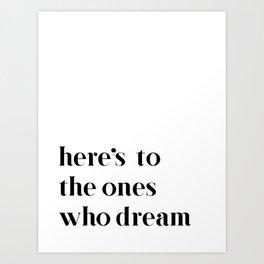 Here's to the ones who dream: La La Land Art Print