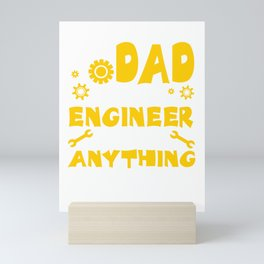 I'm a Dad And An Engineer I Can Fix Anything Funny Cute Mini Art Print