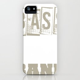 Without The Bass Theres No Band iPhone Case