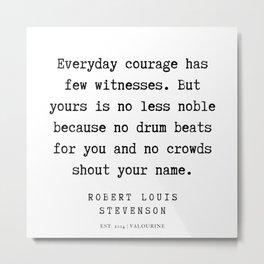 38    Robert Louis Stevenson Quotes   200113 Metal Print