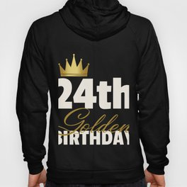 24th Golden Birthday Year Age Crown design Hoody