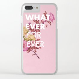 Whatever Forever Clear iPhone Case