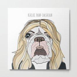Celebrity Dogs-Khloe Pawdashian Metal Print