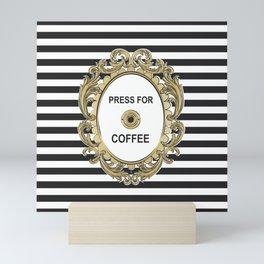 Press For Coffee Mini Art Print