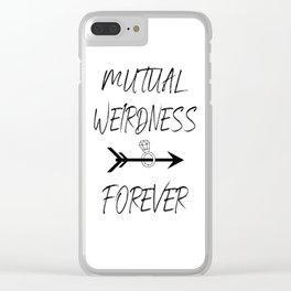 MUTUAL WEIRDNESS FOREVER Clear iPhone Case