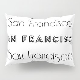San Francisco City Quote Sign, Digital Download, Calligraphy Text Art, Large Printable Photography Pillow Sham