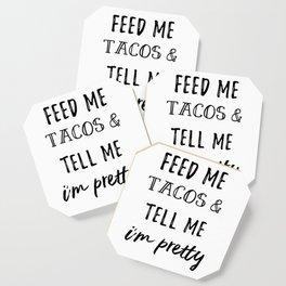 Feed Me Tacos Coaster