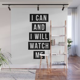 I Can and I Will Watch Me Wall Mural