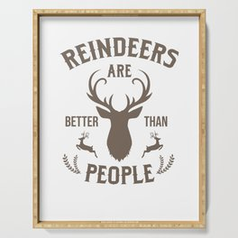 Reindeers are Better Than People Christmas Day Xmas Celebration Christmas Eve Gifts Serving Tray