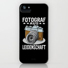Passionate Photographer iPhone Case