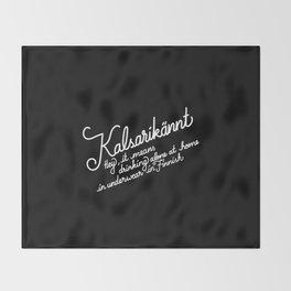 Kalsarikännt   [black & white] Throw Blanket