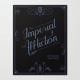 An Imperial Affliction Canvas Print