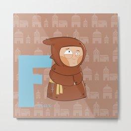 f for friar Metal Print