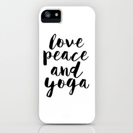 Girls Room Decor,GYM Print,Workout Poster,Love Peace And Yoga,Fitness Decor,Typography Print, iPhone Case
