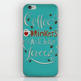 Coffee Drinkers Make Better Lovers | Art Print |Hand lettering |Illustration |Home|Kitchen Decor iPhone Skin