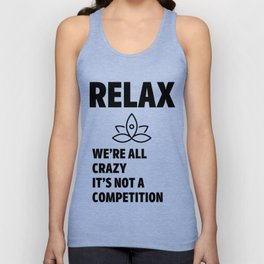 Relax we're all crazy Unisex Tank Top