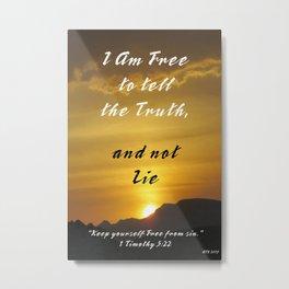 Be Truthful Metal Print