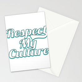 "Tell the world what you what and what is right with this awesome ""Respect My Culture"" tee deisgn Stationery Cards"